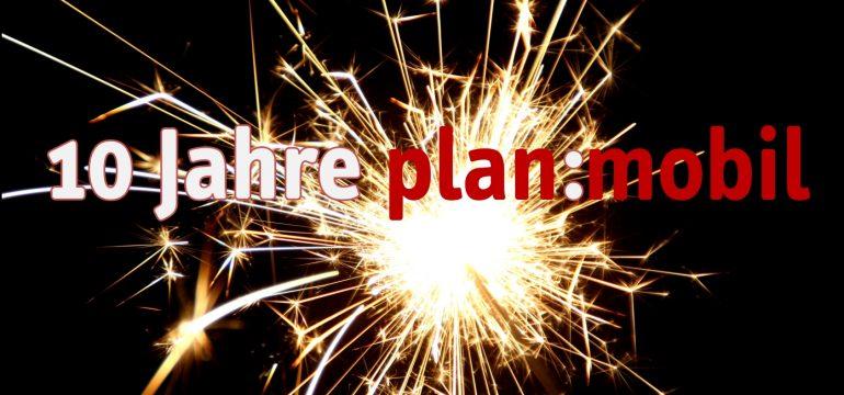 10 Jahre plan:mobil